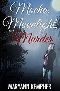 MOCHA, MOONLIGHT, AND MURDER by MaryAnn Kempher