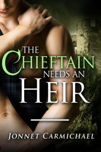 The Chieftain Needs an Heir – a Highland ménage novella by Jonnet Carmichael