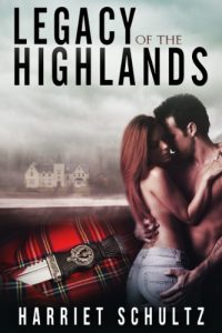 Legacy of the Highlands by Harriet Schultz