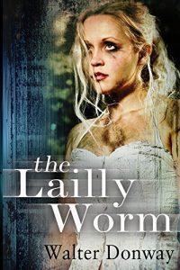 The Lailly Worm by Walter Donway