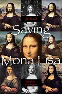 Saving Mona Lisa by Michael Harrington