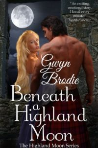 Beneath a Highland Moon by Gwyn Brodie