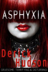 Asphyxia by Derick Hudson
