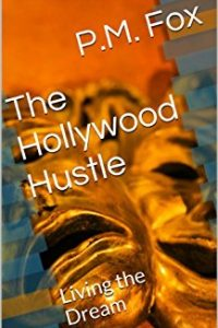 The Hollyood Hustle by P.M. Fox