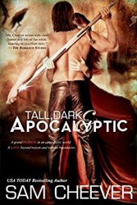 Tall, Dark & Apocalyptic by Sam Cheever