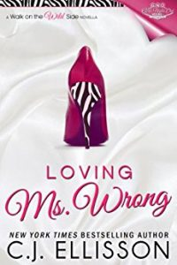 Loving Ms. Wrong by C.J. Ellisson