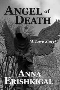 Angel of Death: A Love Story by Anna Erishkigal