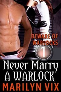 Never Marry A Warlock by Marilyn Vix