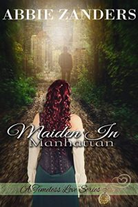 Maiden in Manhattan: A Time Travel Romance by Abbie Zanders