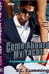 Come Aboard My Yacht: Tantalizing Guided Fantasy by J.C. Cummings