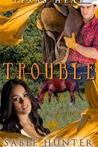T-R-O-U-B-L-E by Sable Hunter
