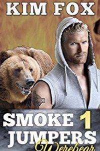 Smokejumpers: Werebear by Kim Fox