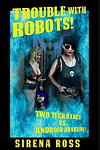 Trouble with Robots by Sirena Ross