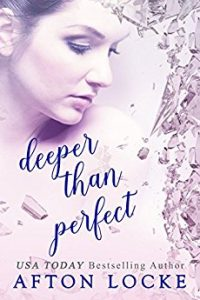 Deeper Than Perfect by Afton Locke