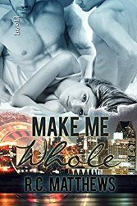 Make Me Whole by R.C. Matthews