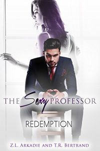 The Sexy Professor – Redemption by Z.L. Arkadie