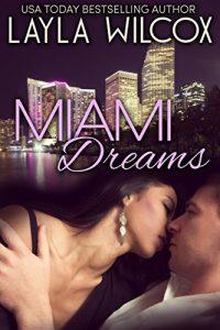 Miami Dreams by Layla Wilcox