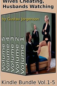 Wives Cheating, Husbands Watching Vol.1-5 by Gustav Jorgenson