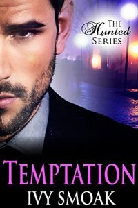 Temptation (The Hunted Series Book 1) by Ivy Smoak