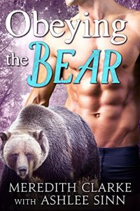 Obeying the Bear (The Callaghan Clan Book 1) by Meredith Clarke