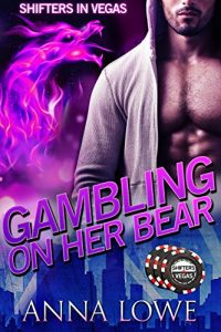 Gambling on Her Bear by Anna Lowe