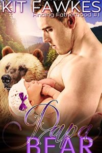 Papa Bear (Finding Fatherhood Book 1) by Kit Fawkes