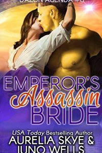 Emperor's Assassin Bride (Dazon Agenda Book 6) by Aurelia Skye