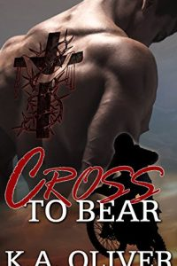 Cross To Bear by K A Oliver