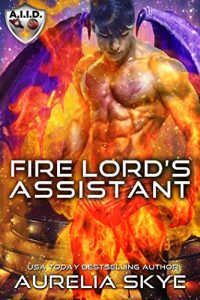 Fire Lord's Assistant by Aurelia Skye