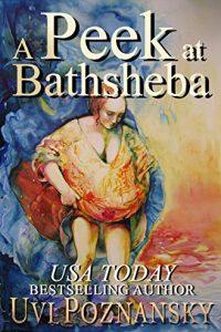 A Peek at Bathsheba by Uvi Poznansky