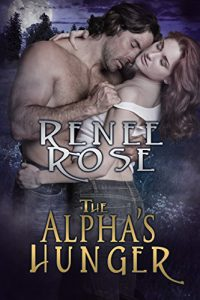 The Alpha's Hunger by Renee Rose