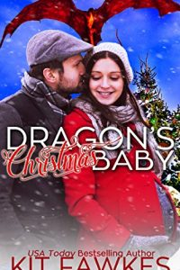 Dragon's Christmas Baby by Kit Fawkes