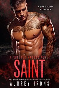 Saint: A Dark Mafia Romance by Aubrey Irons