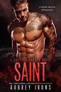 Saint: A Dark Mafia Romance by Aubrey Irons