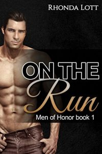 On The Run (Men Of Honor book 1) by Rhonda Lott