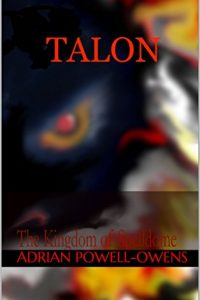TALON – The Kingdom Of Spelldome by A.J.Powell-Owens