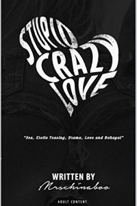 Stupid Crazy Love by Chyna Boo
