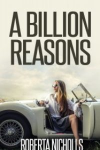A Billion Reasons by Roberta Nicholls