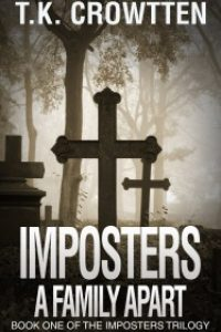 A Family Apart (Imposters Trilogy) by T.K. Crowtten