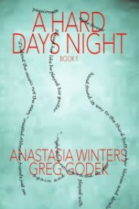 A Hard Days Night by Greg Godek and Anastasia Winters