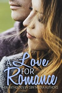 A Love For Romance – Anthology by Stephanie Phillips