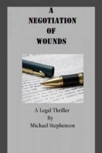 A Negotiation of Wounds by Michael Stephenson