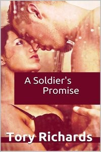 A Soldier's Promise by Tory Richards