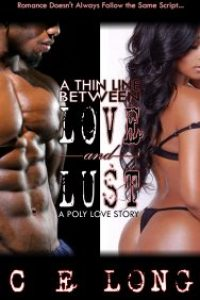 A Thin Line Between Love and Lust: A Poly Love Story by C E Long