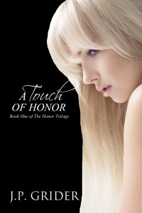 A Touch of Honor  by J.P. Grider @JPGrider1