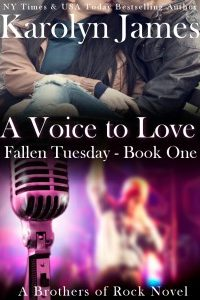 A Voice to Love (Fallen Tuesday Book One) (A Brothers of Rock Novel) by Karolyn James