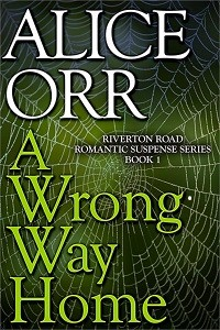 A Wrong Way Home by Alice Orr by Alice Orr