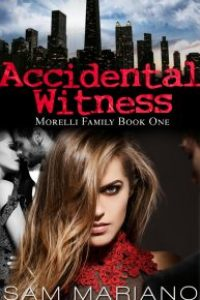 Accidental Witness (Morelli Family, #1) by Sam Mariano