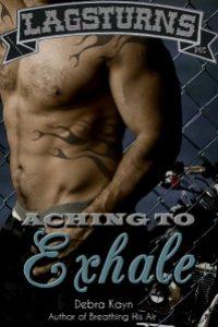 Aching To Exhale by Debra Kayn
