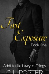 Addicted to Lawyers: First Exposure by C. L. Porter
